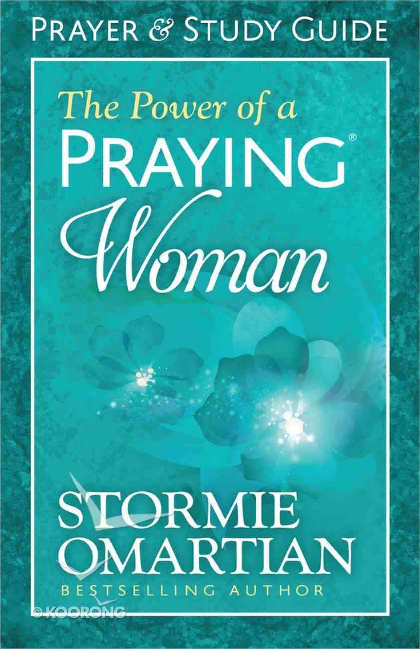 The Power of a Praying Woman (Prayer And Study Guide) Paperback