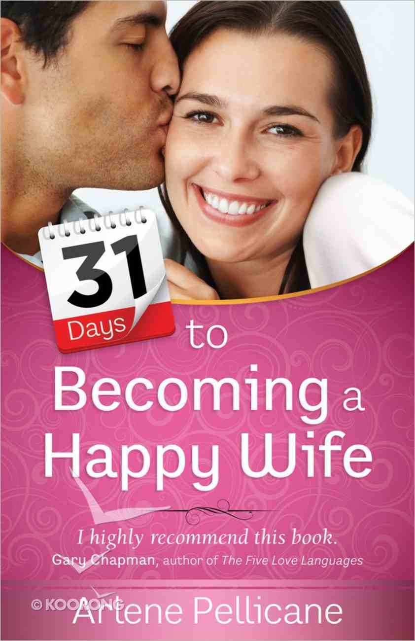 31 Days to Becoming a Happy Wife Paperback