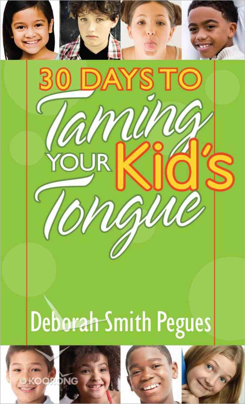 30 Days to Taming Your Kid's Tongue Paperback