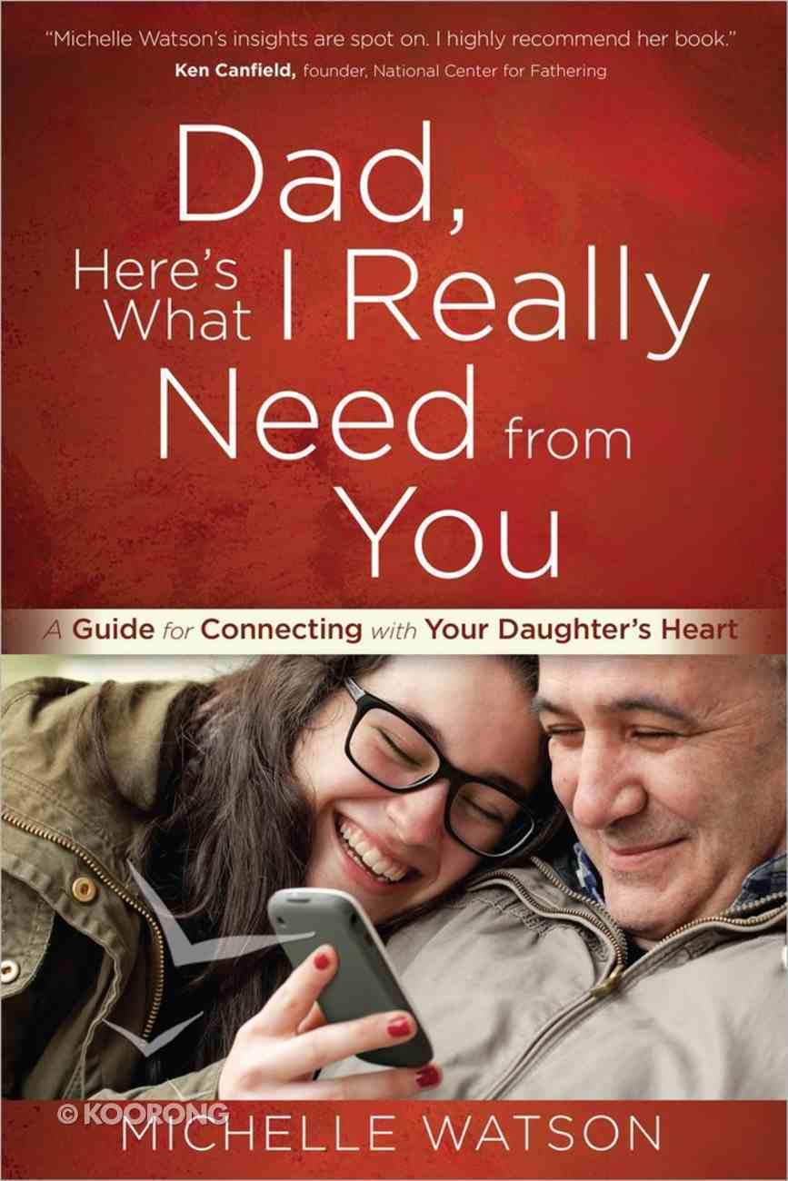 Dad, Here's What I Really Need From You Paperback