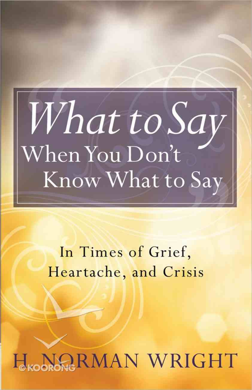 What to Say When You Don't Know What to Say Paperback