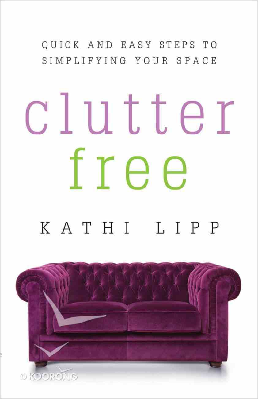 Clutter Free Paperback