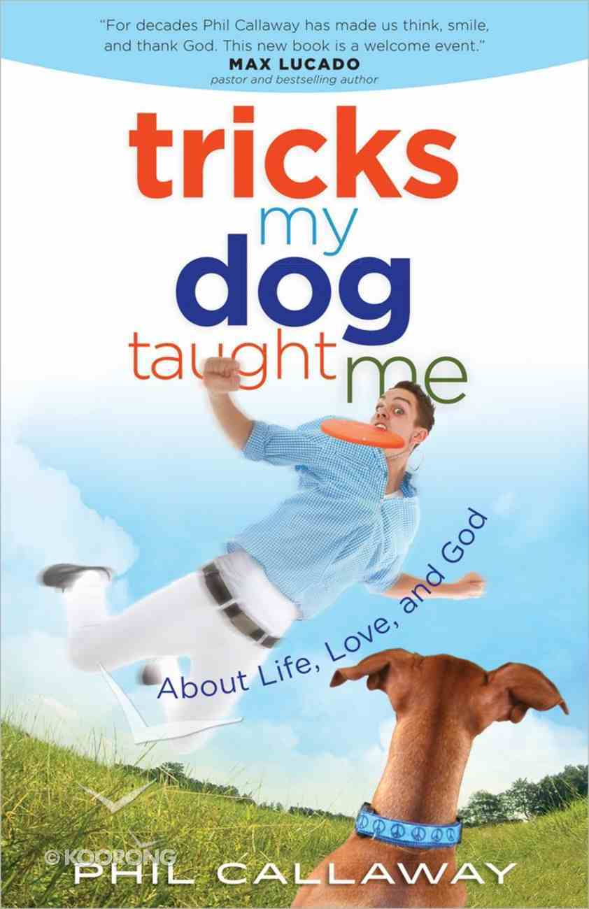 Tricks My Dog Taught Me Paperback