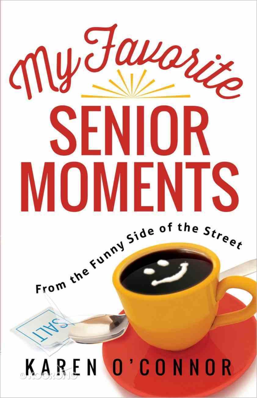 My Favorite Senior Moments Paperback
