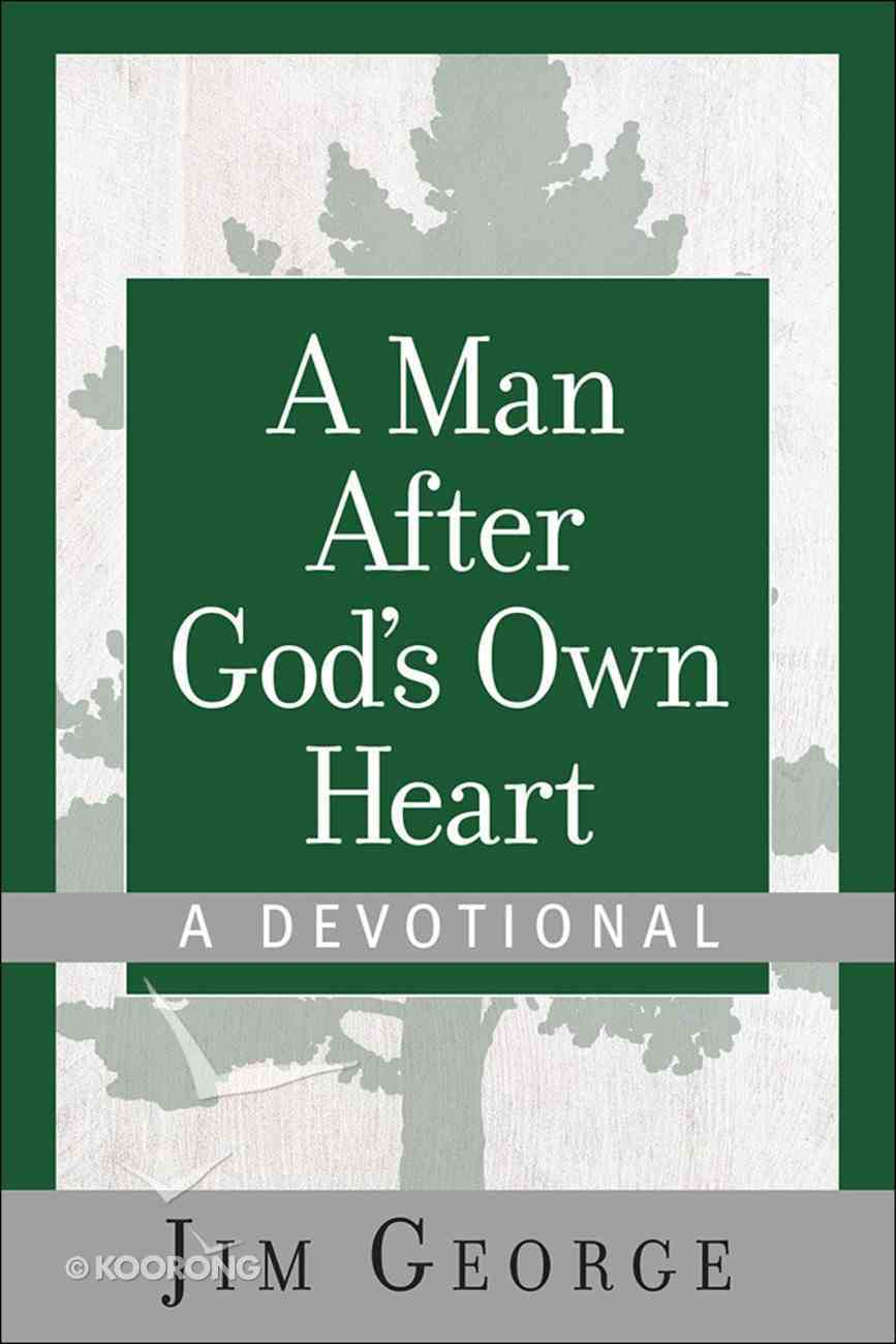 A Man After God's Own Heart (A Devotional) Hardback