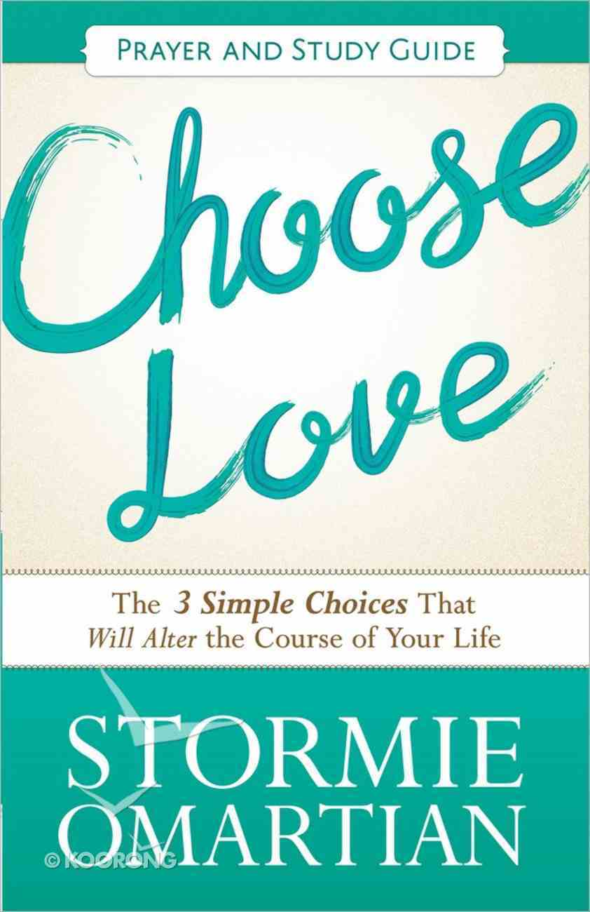 Choose Love (Prayer and Study Guide) (Book Of Prayers Series) Paperback
