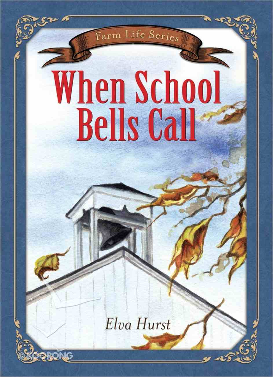 When School Bells Call (Farm Life Series) Paperback