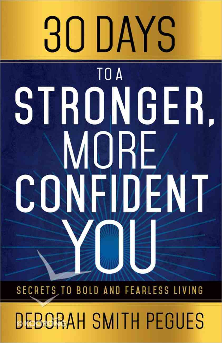 30 Days to a Stronger, More Confident You Paperback