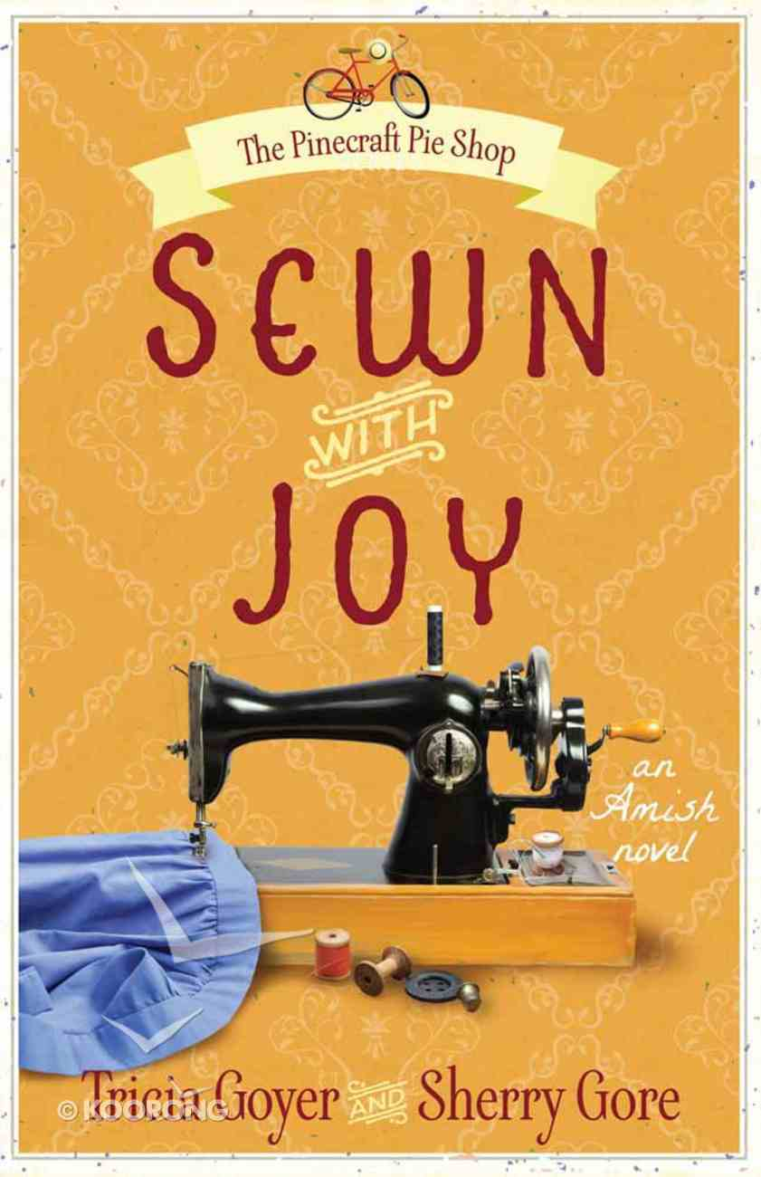 Sewn With Joy (#03 in The Pinecraft Pie Shop Series) Paperback