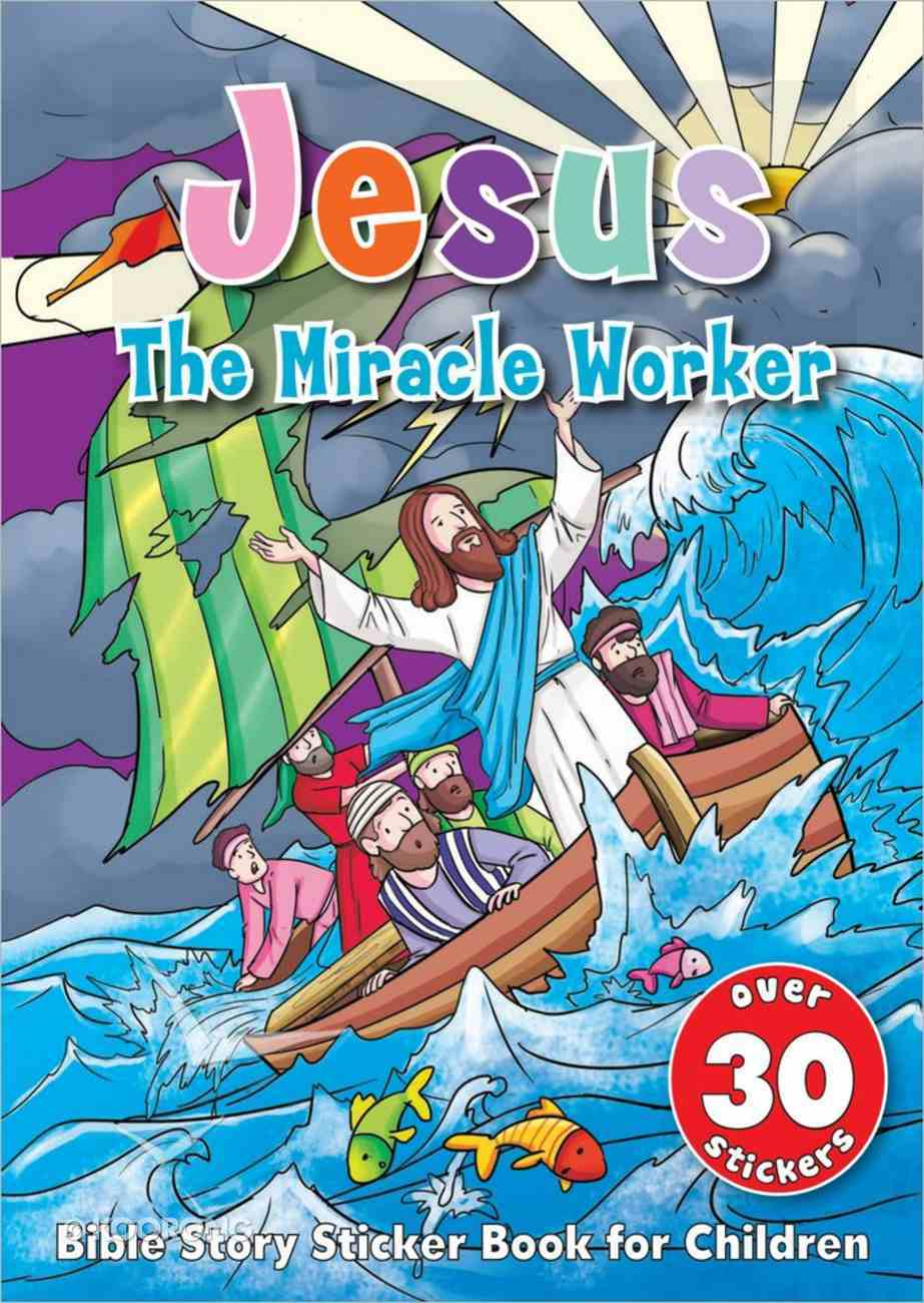 Jesus the Miracle Worker (Sticker Book) Paperback