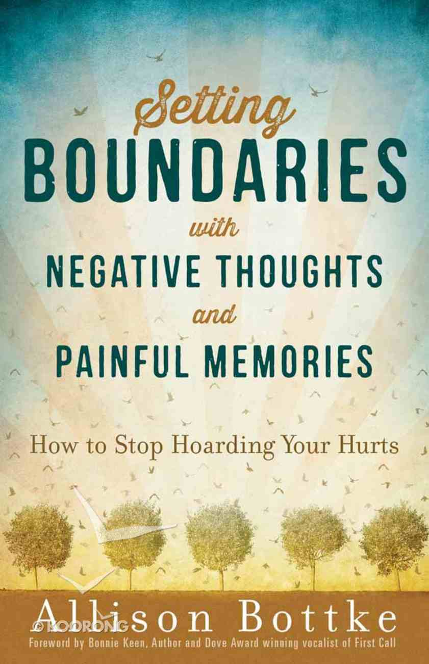Setting Boundaries With Negative Thoughts and Painful Memories Paperback