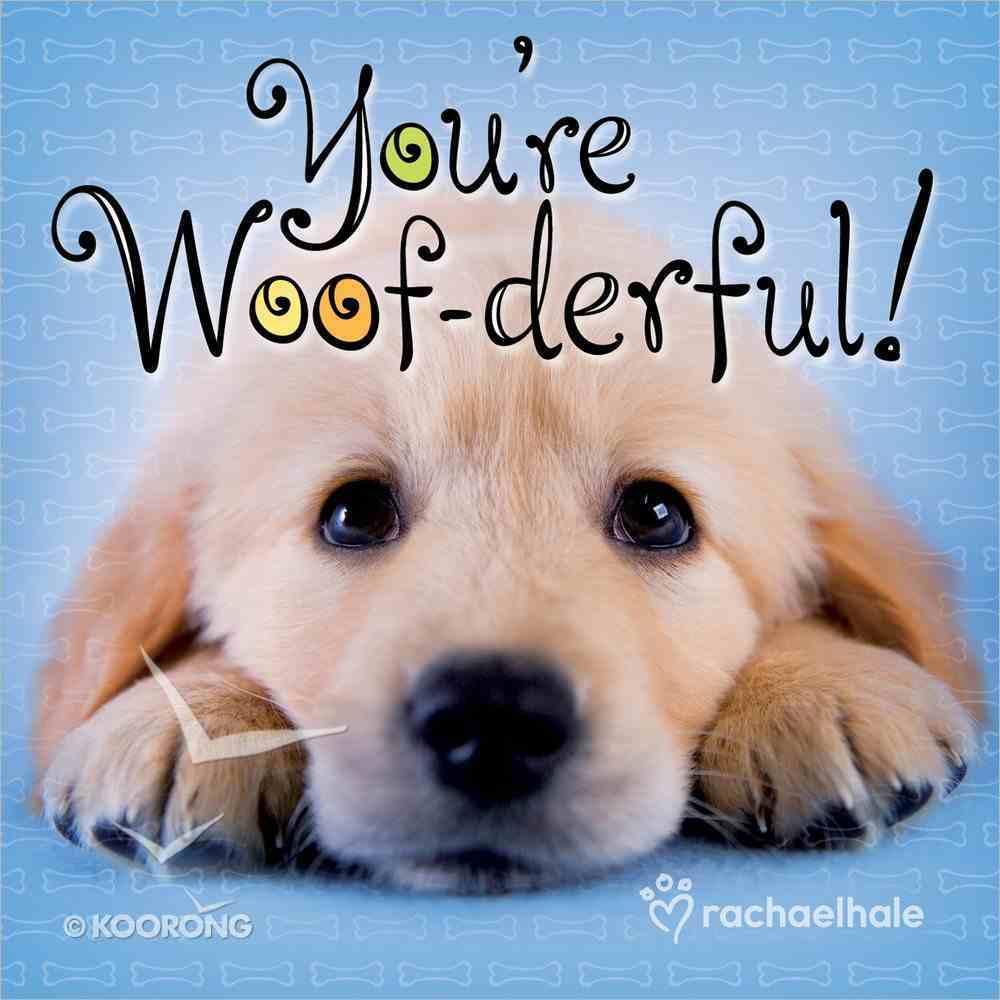 You're Woof-Derful! Hardback