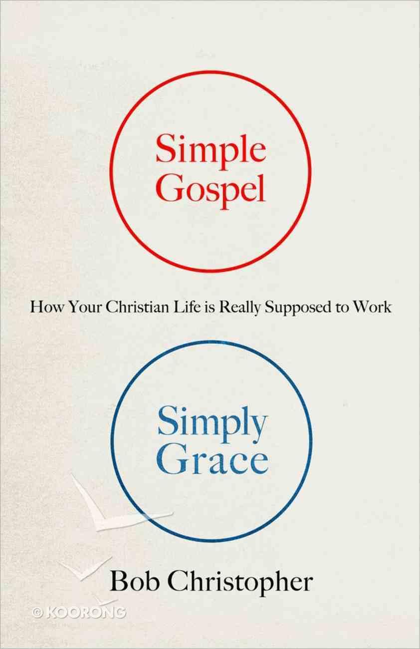 Simple Gospel, Simply Grace Paperback