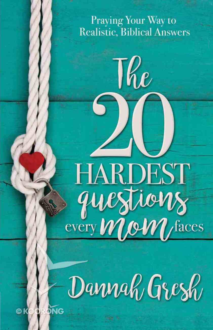 The 20 Hardest Questions Every Mom Faces Paperback