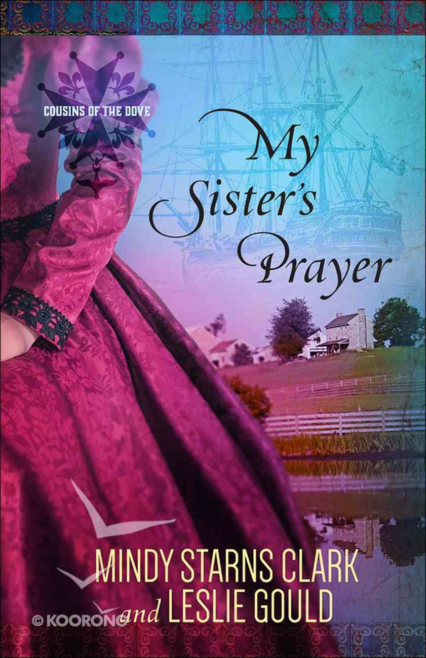 My Sister's Prayer (#02 in Cousins Of The Dove Series) Paperback