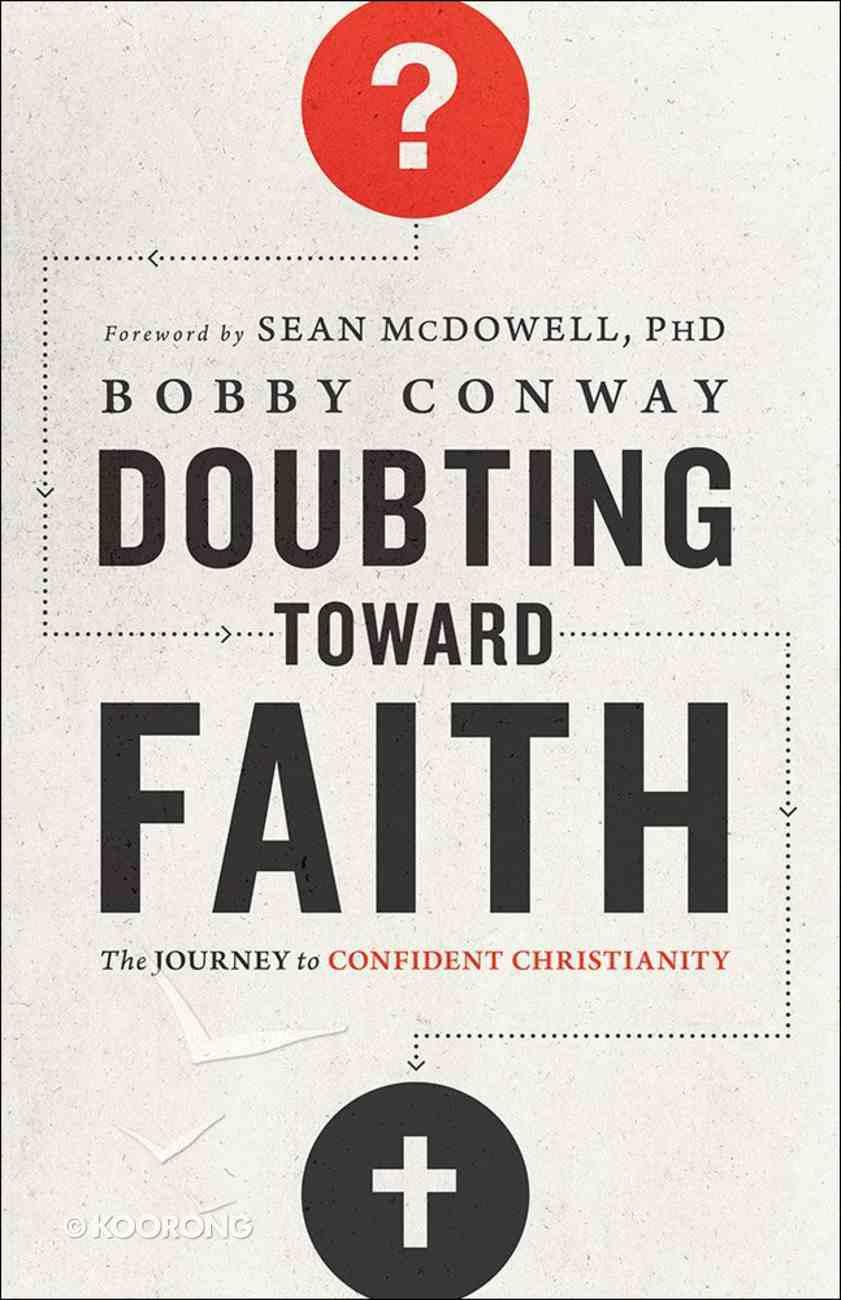 Doubting Toward Faith Paperback