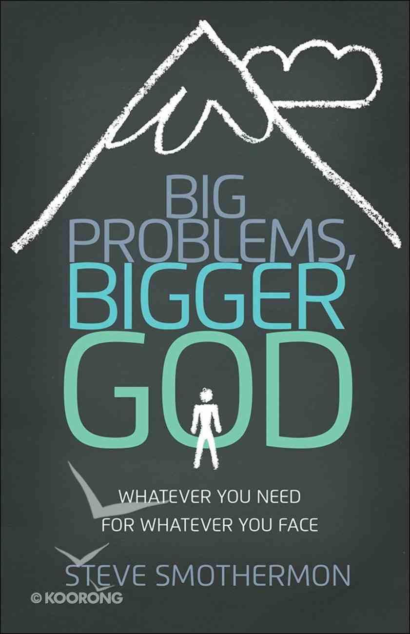 Big Problems, Bigger God Paperback
