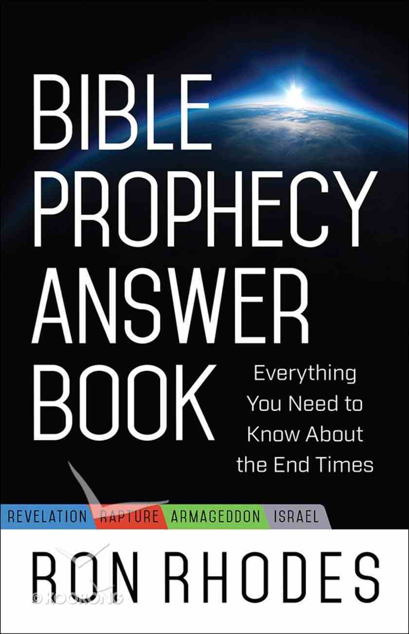 Bible Prophecy Answer Book: Everything You Need to Know About the End Times Paperback