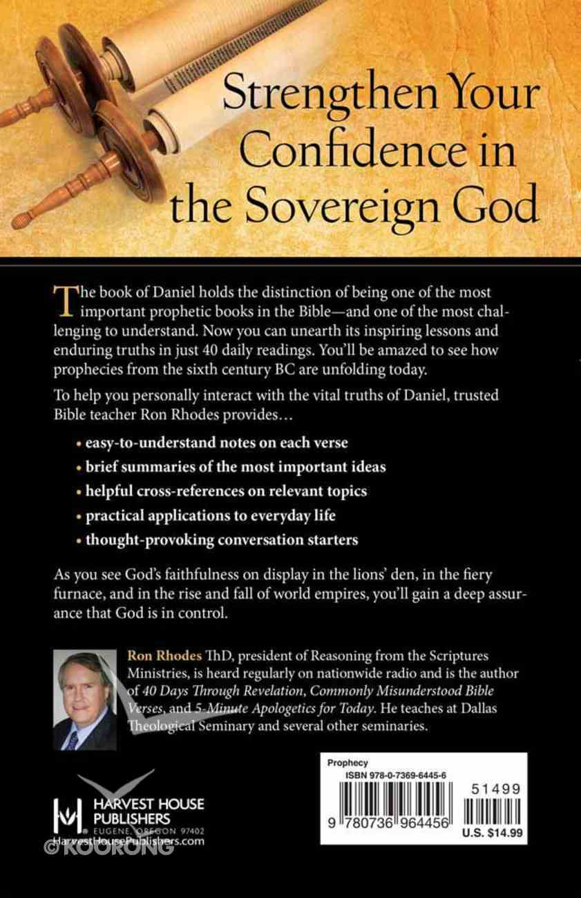 40 Days Through Daniel: Revealing God's Plan For the Future Paperback