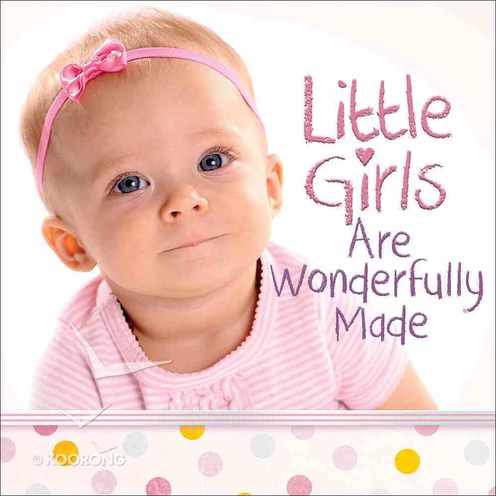 Little Girls Are Wonderfully Made Hardback