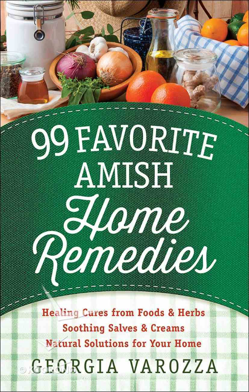 99 Favorite Amish Home Remedies Spiral