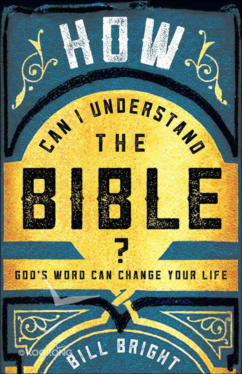 How Can I Understand the Bible? Paperback