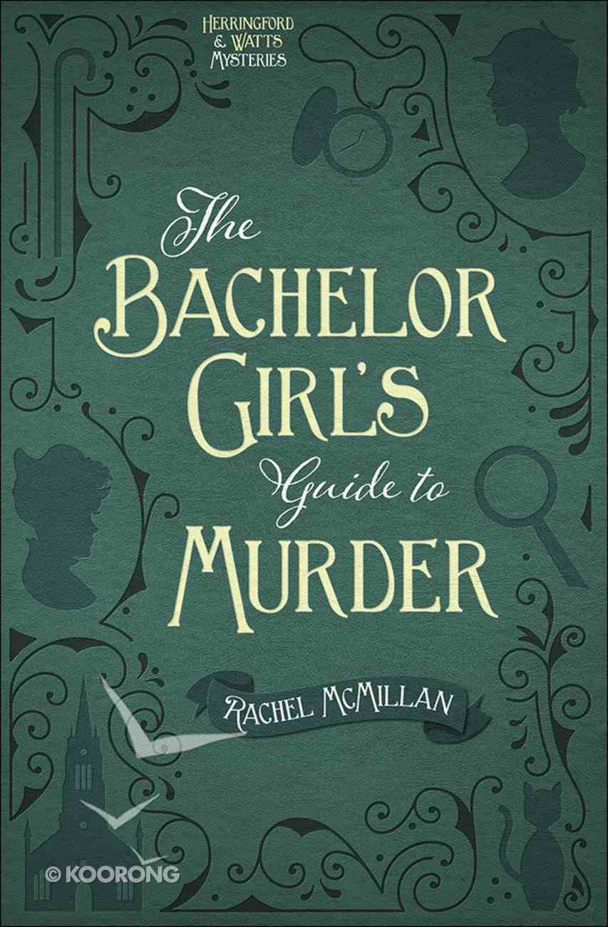 The Bachelor Girl's Guide to Murder (#01 in Herringford And Watts Mysteries Series) Paperback