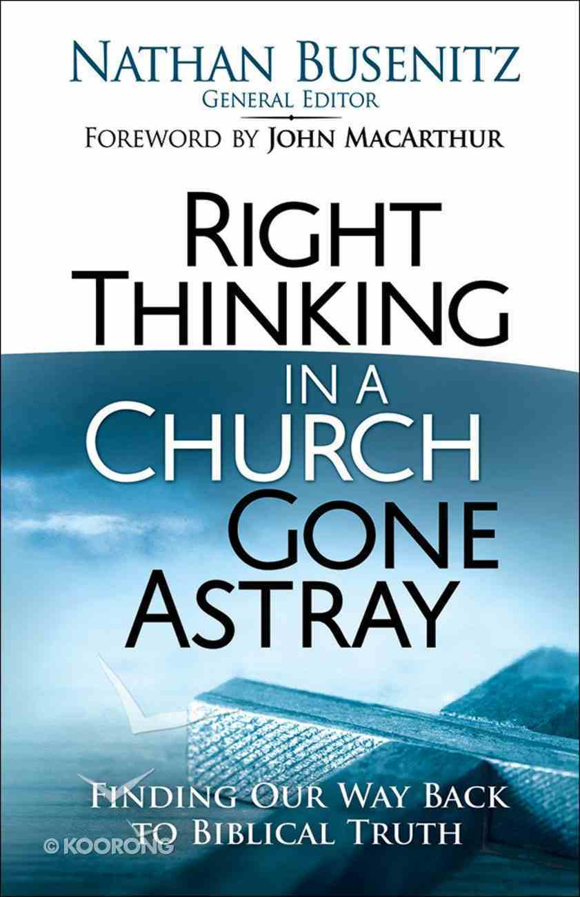 Right Thinking in a Church Gone Astray Paperback