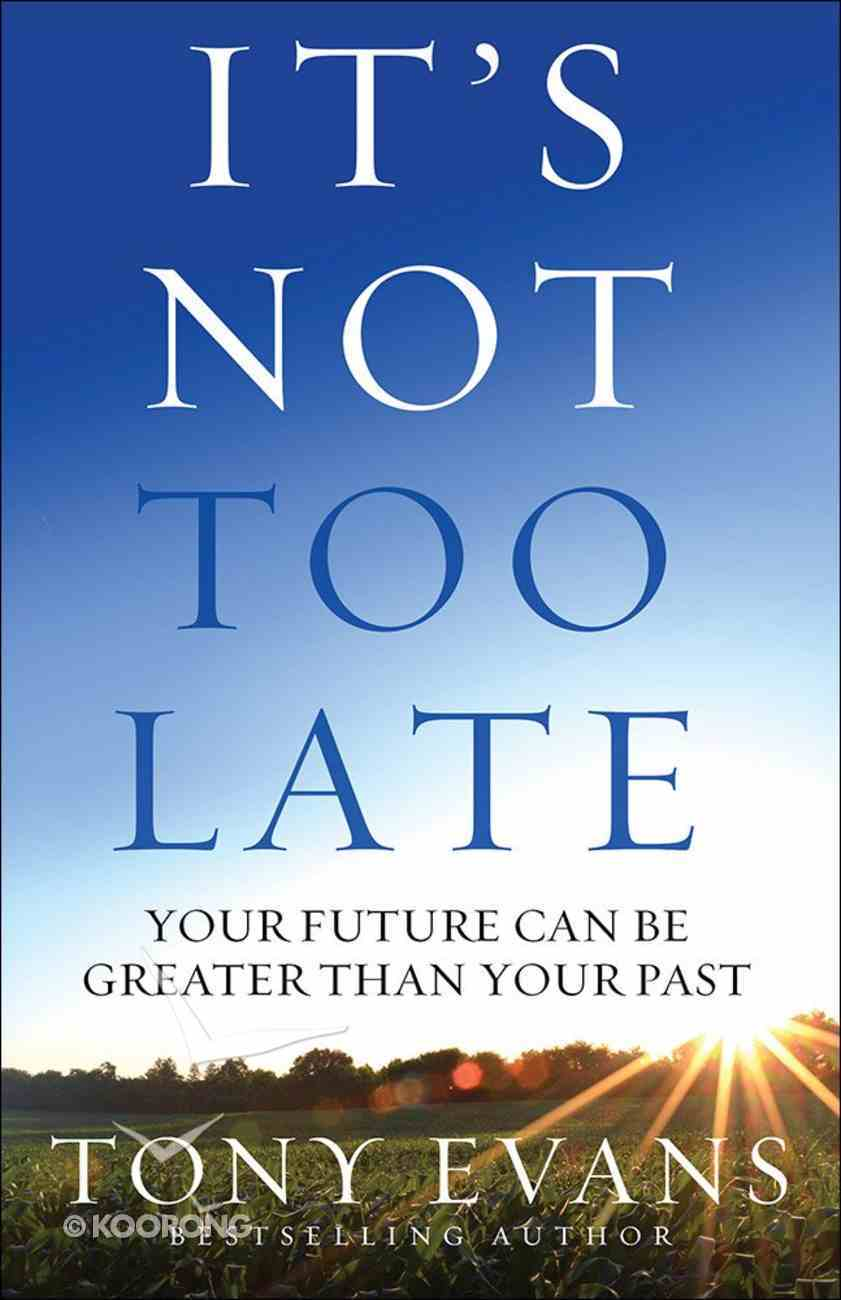 It's Not Too Late Paperback