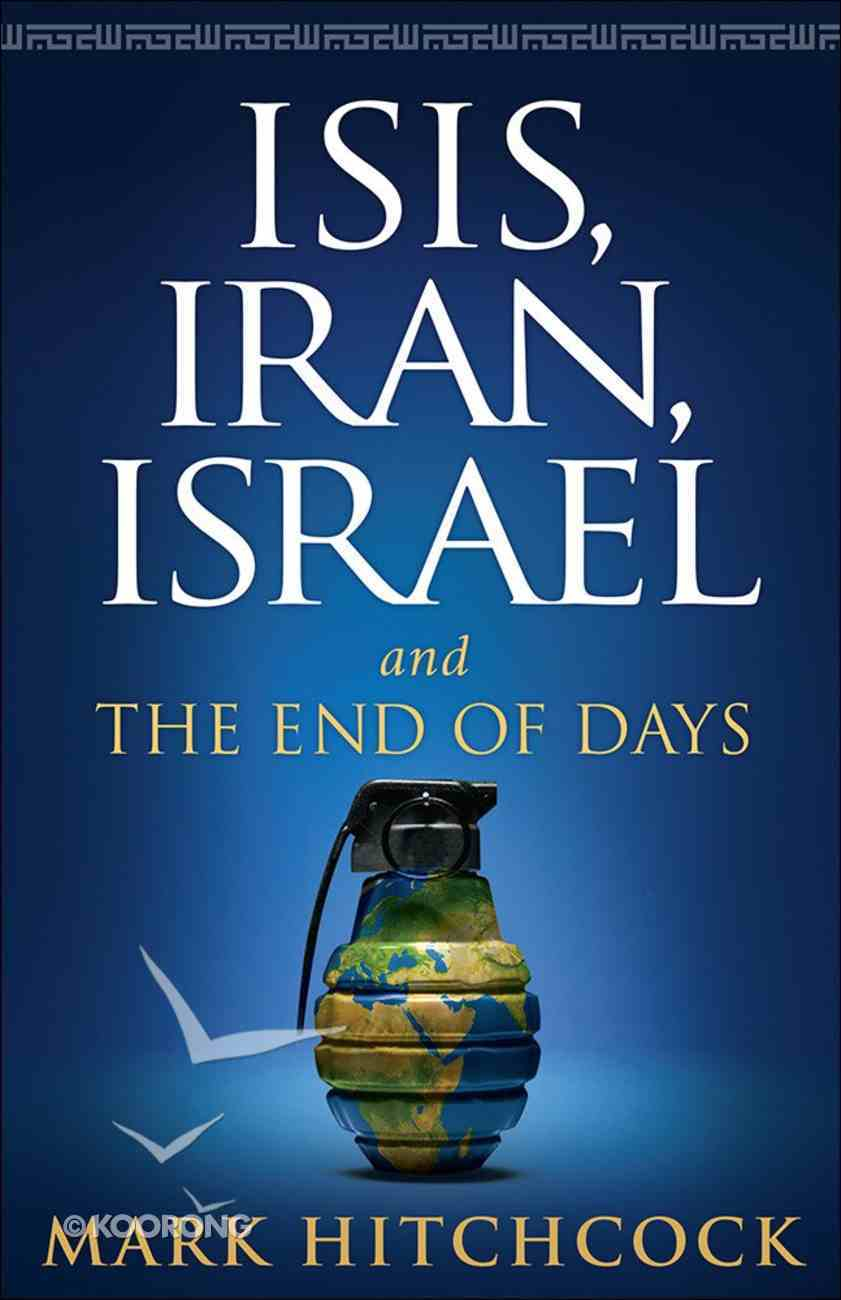 ISIS, Iran, Israel and the End of Days Paperback