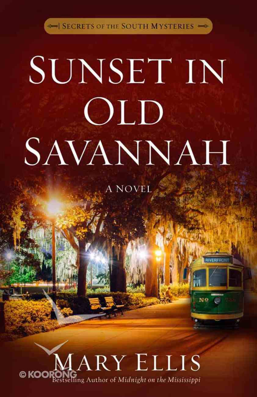Sunset in Old Savannah (#04 in Secrets Of The South Mysteries Series) Paperback