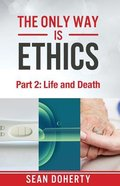 Only Way Is Ethics, The: Life And Death image