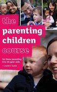 Uk: Parenting Children Course (Leader's Guide) Paperback