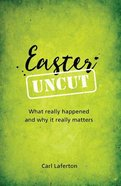 Booklet Easter Uncut: What Really Happened and Why It Really Matters Booklet