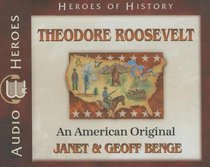 Album Image for Theodore Roosevelt - An American Original (Unabridged, 5 CDS) (Heroes Of History Series) - DISC 1