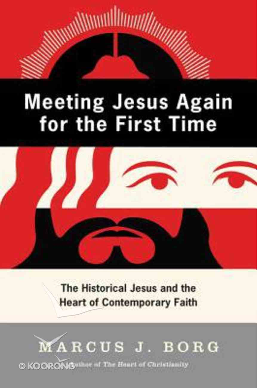 Meeting Jesus Again For the First Time Paperback