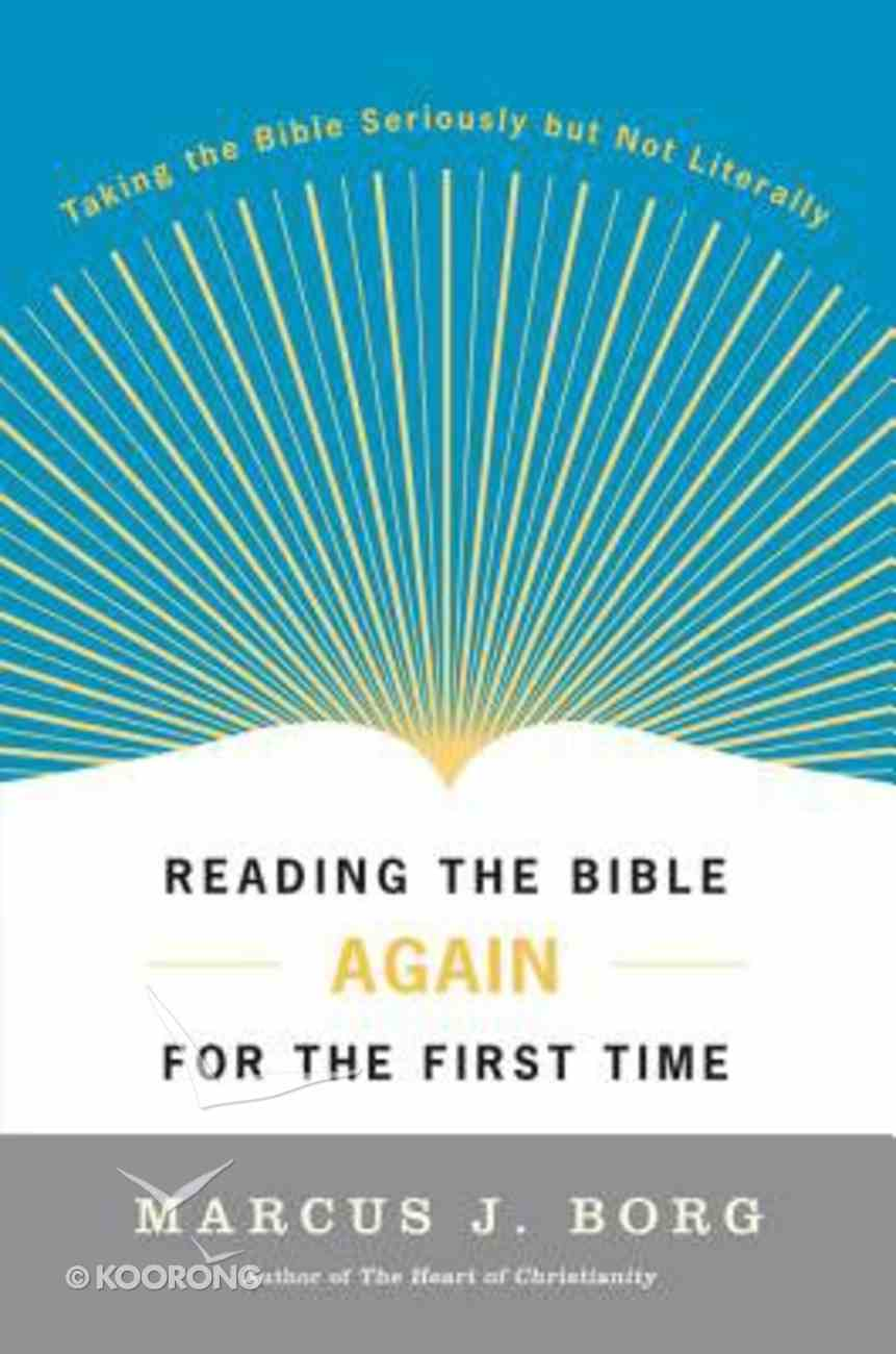 Reading the Bible Again For the First Time Paperback