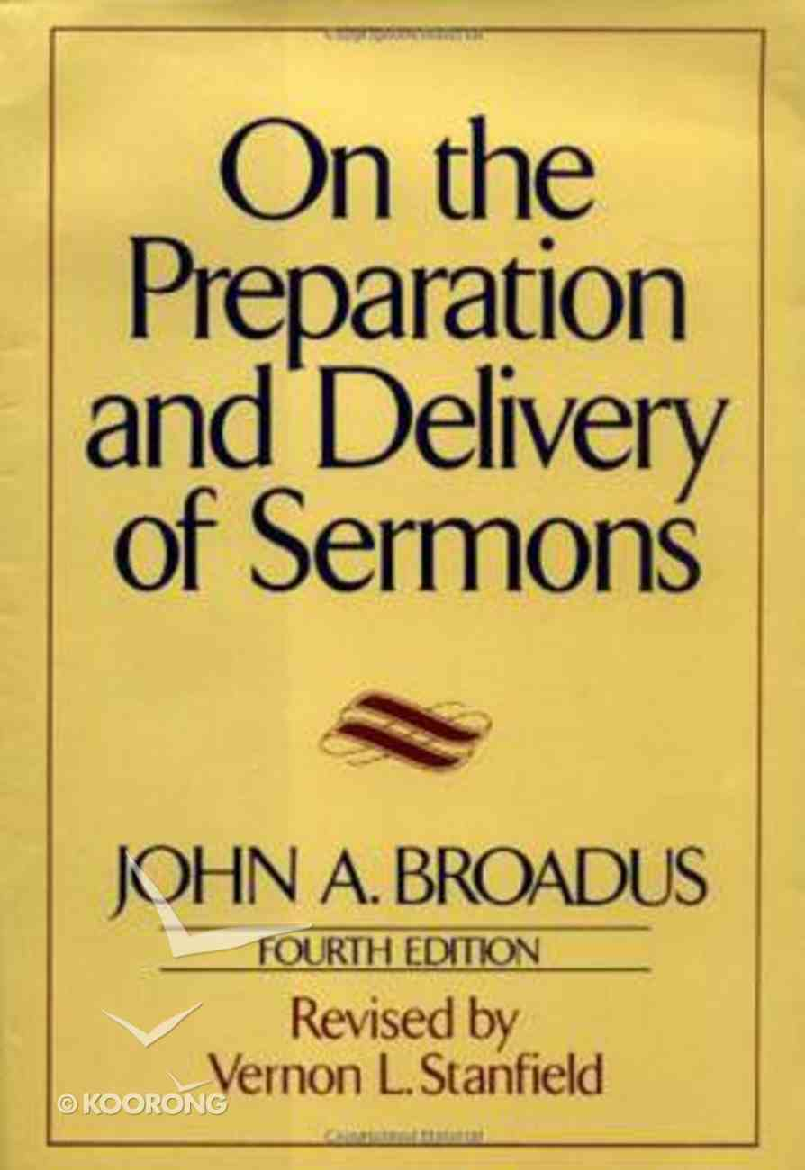 On the Preparation and Delivery of Sermons (4th Edition) Hardback