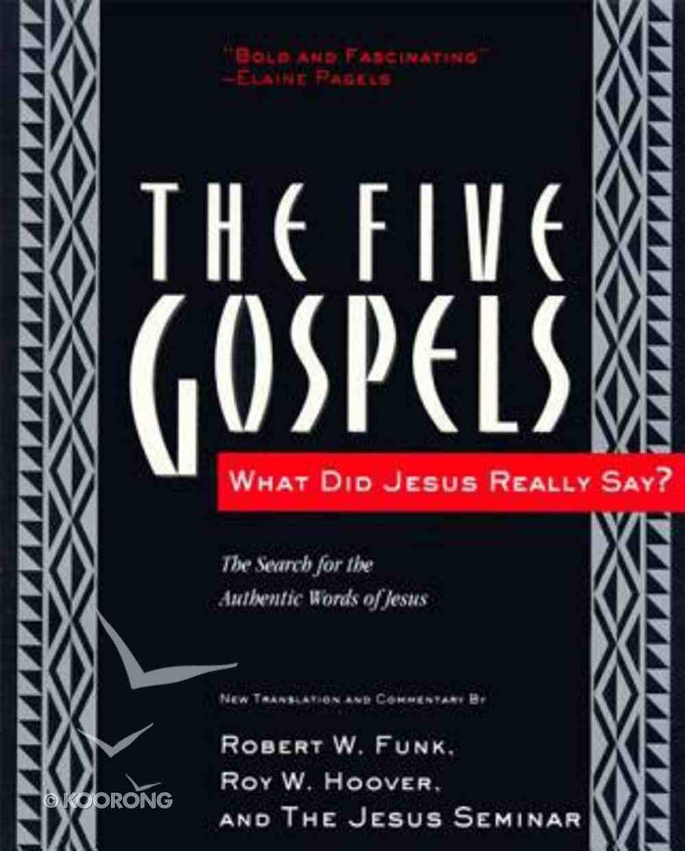 Five Gospels What Jesus Really Said Paperback