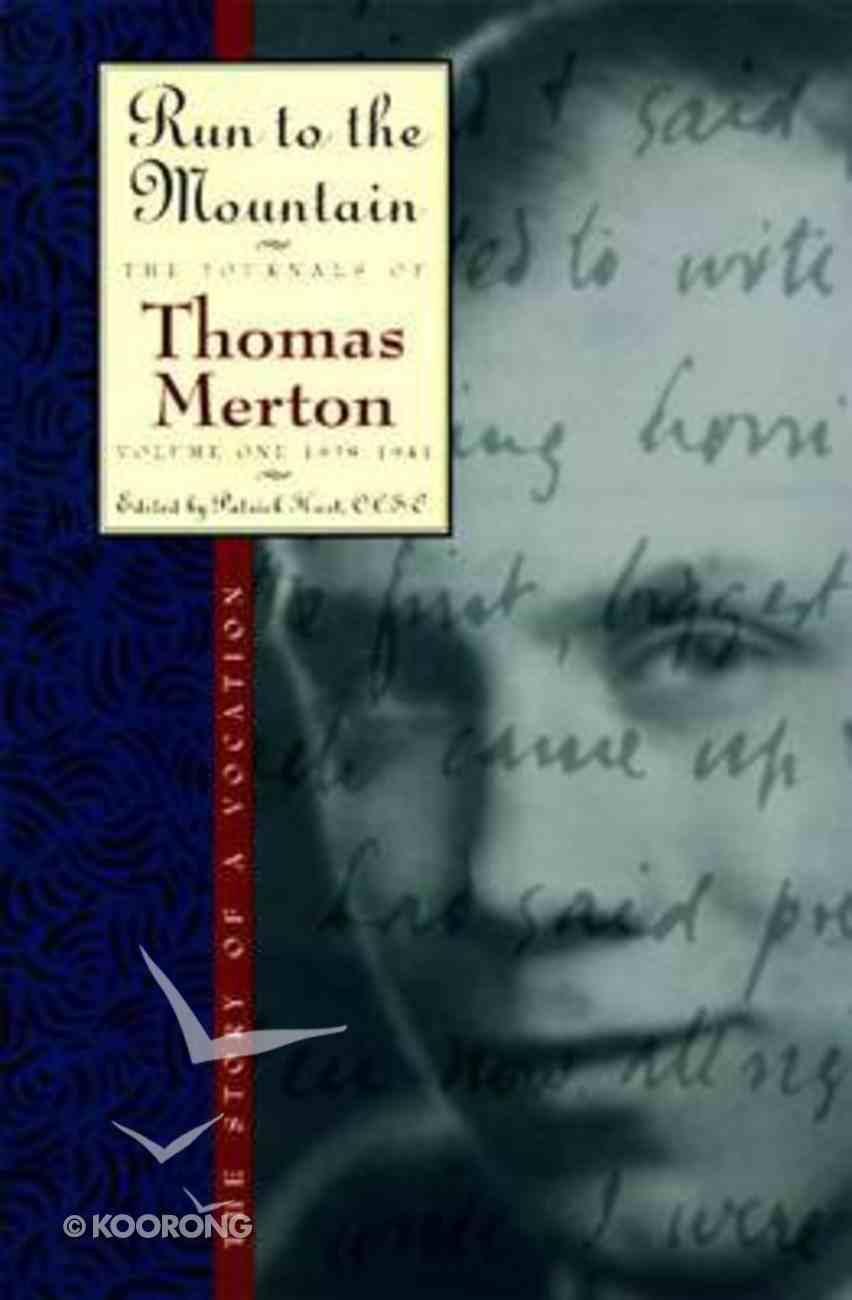 Run to the Mountain (#01 in Journals Of Thomas Merton Series) Paperback