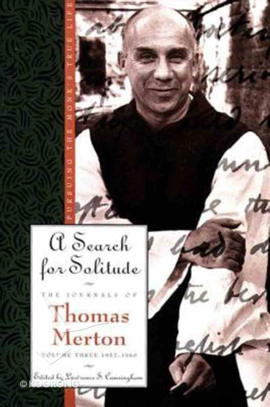 A Search For Solitude (#03 in Journals Of Thomas Merton Series) Paperback