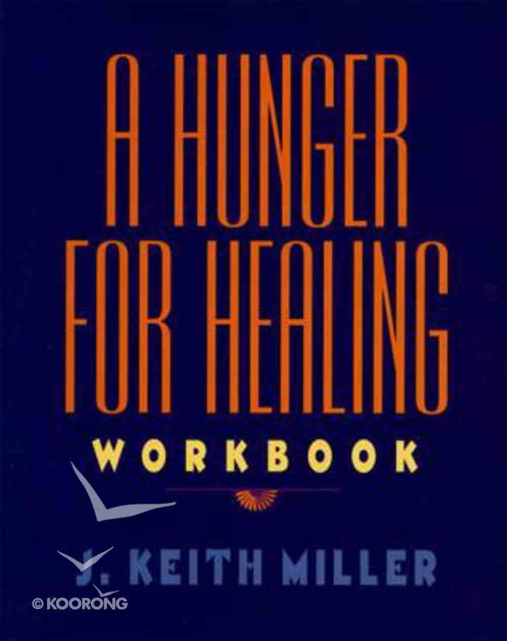 A Hunger For Healing (Workbook) Paperback