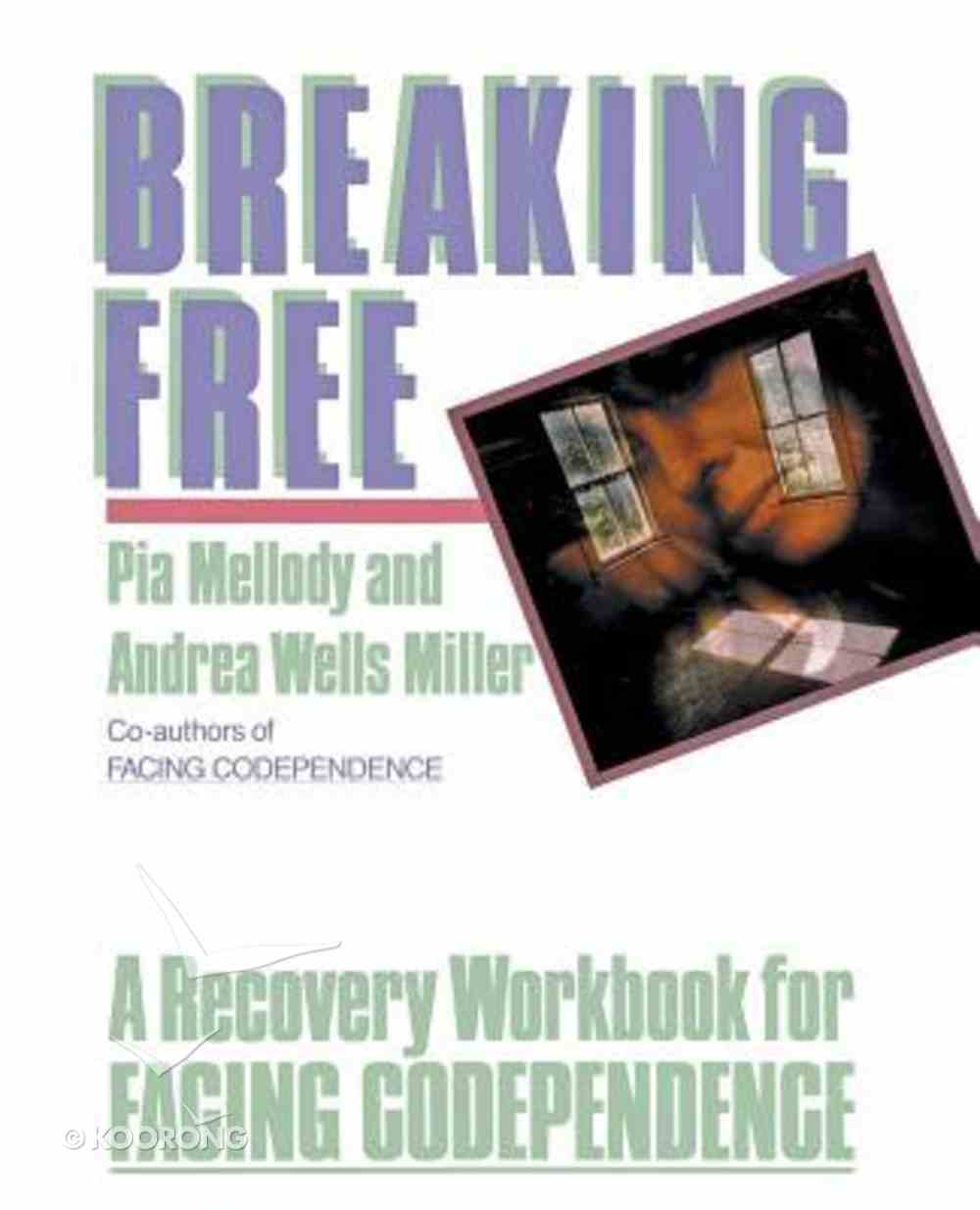 Breaking Free: A Recovery Workbook For Facing Codependence Paperback