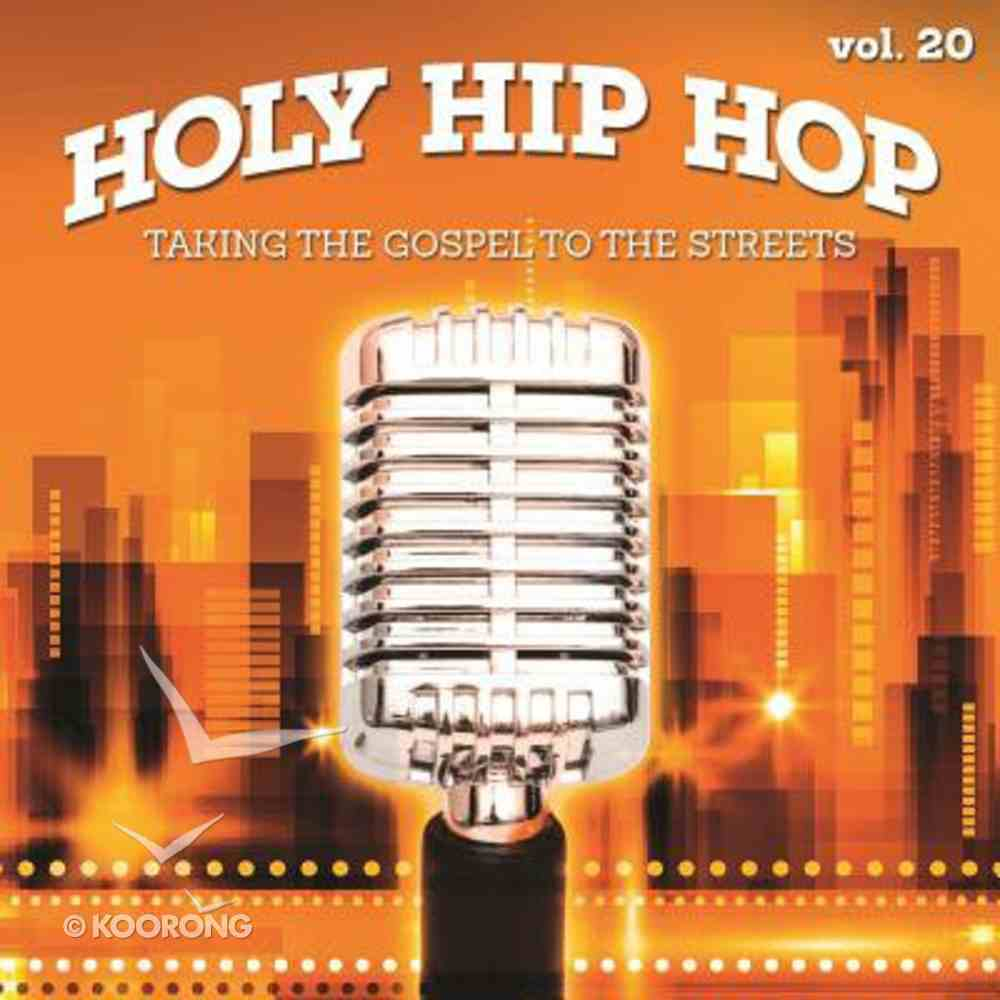 Holy Hip Hop #20: Taking the Gospel to the Streets CD