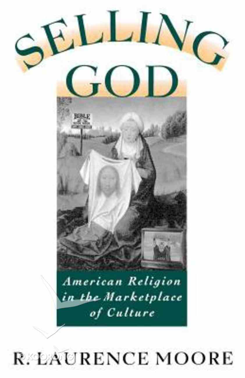 Selling God American Religion in the Marketplace Paperback