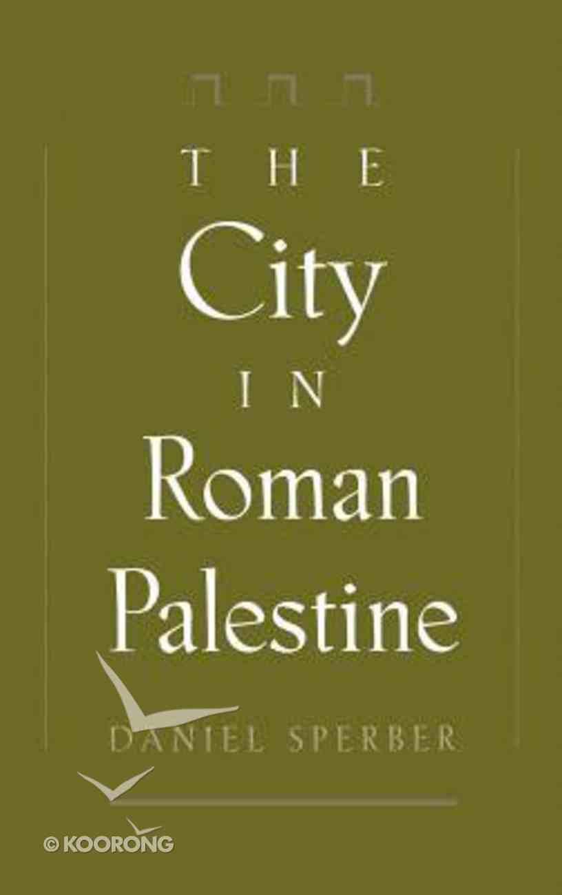 The City in Roman Palestine Hardback