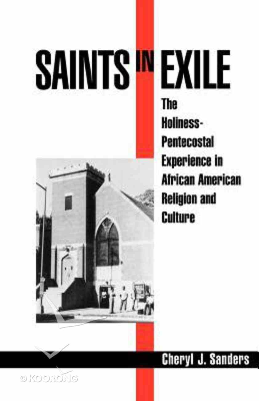 Saints in Exile: The Holiness-Pentecostal Experience in African American Religion and Culture Paperback
