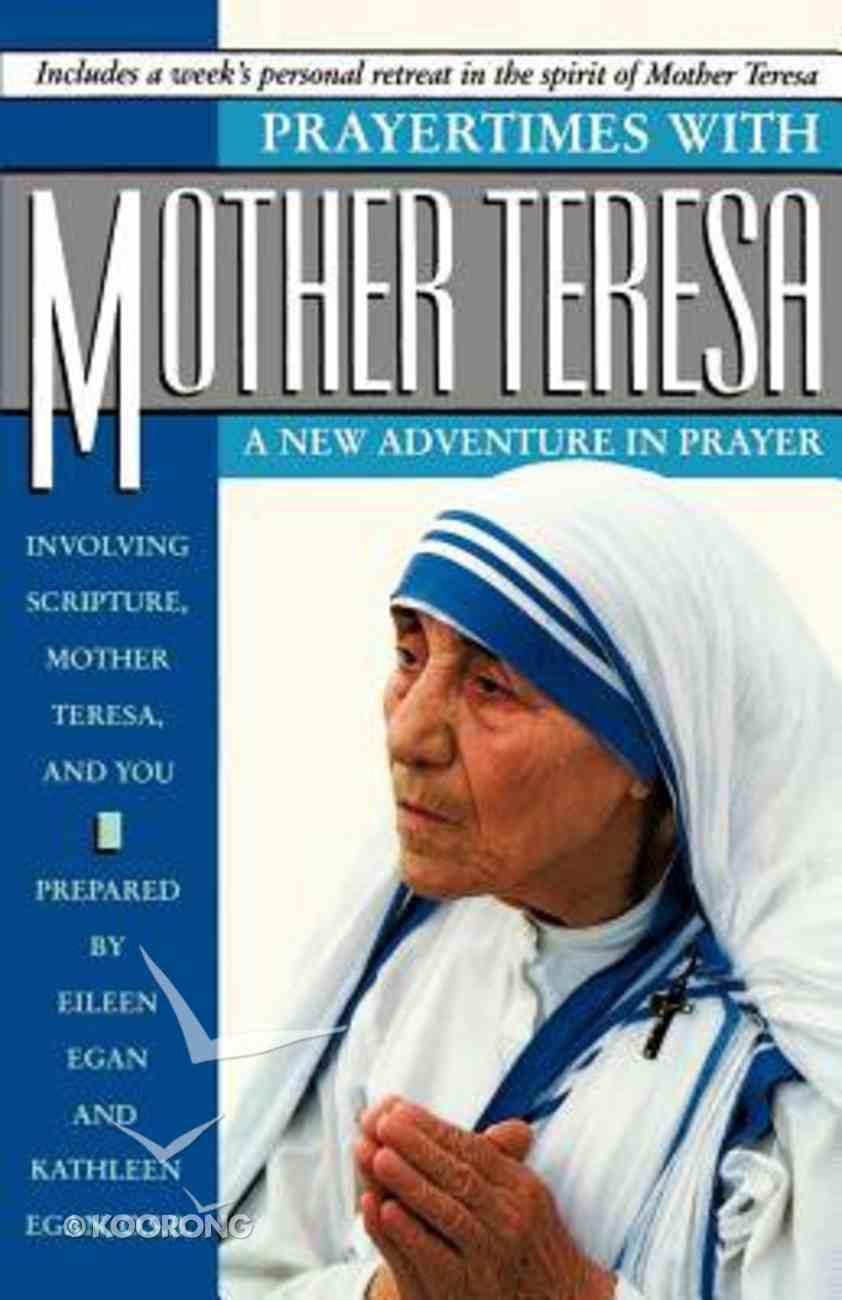 Prayertimes With Mother Teresa Paperback