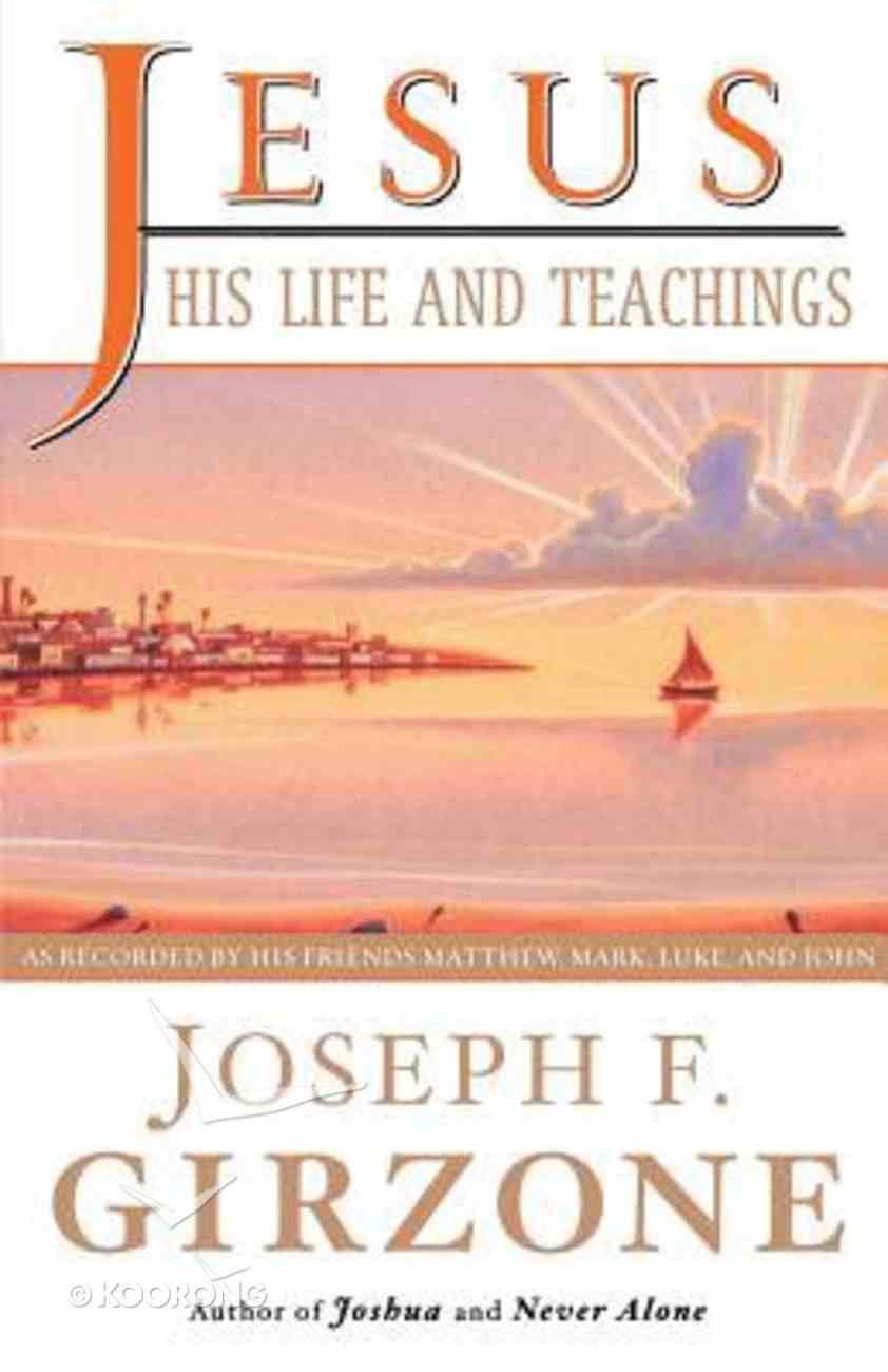 Jesus: His Life and Teachings Paperback