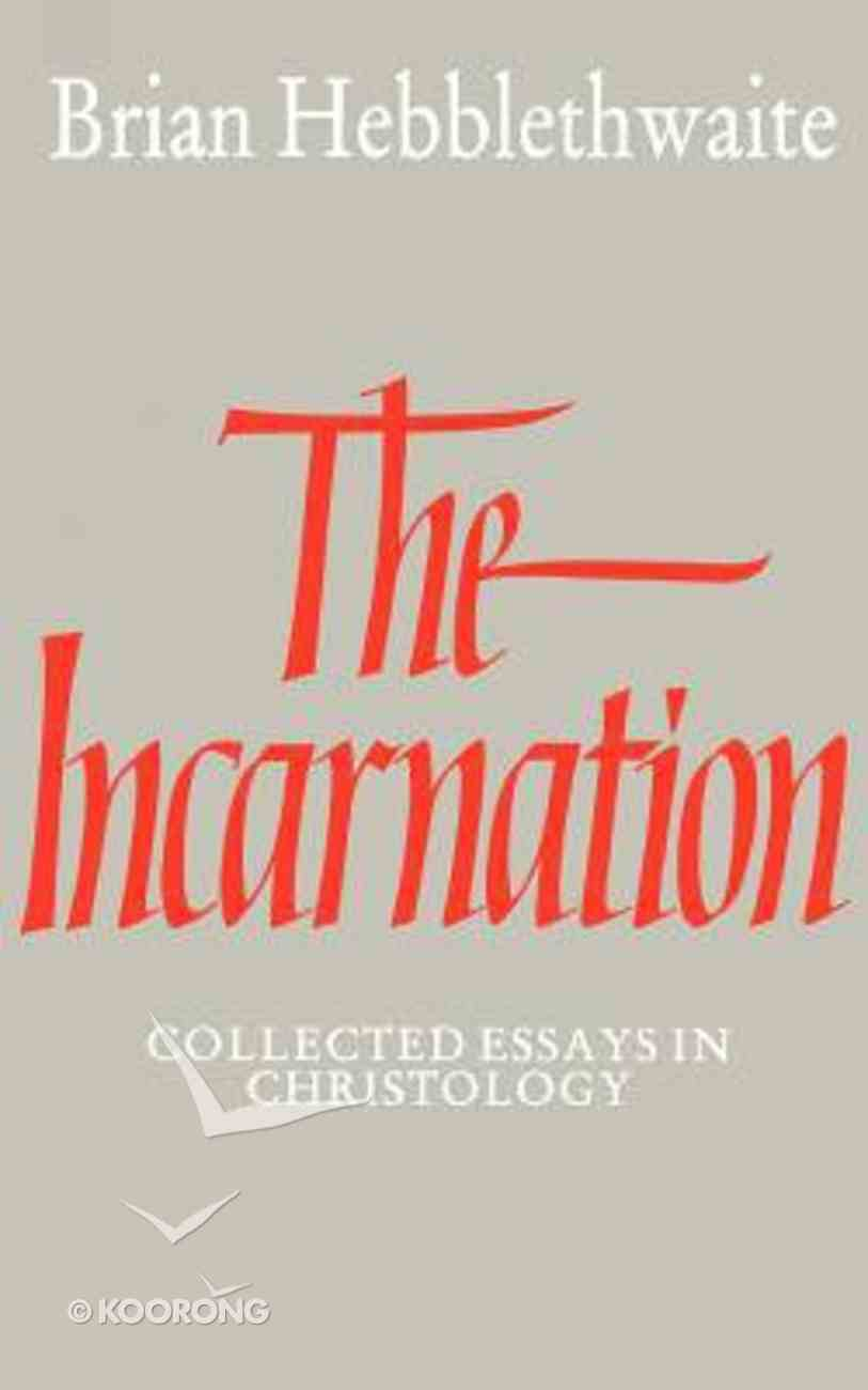 Incarnation: Collected Essays in Christology Paperback